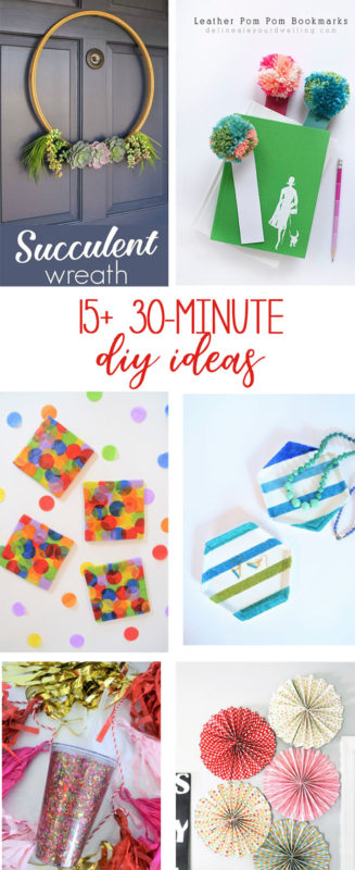 30 minute diy ideas