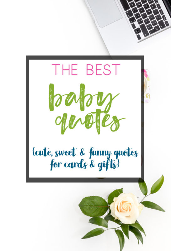 baby quotes | new baby | cute baby quotes | scrapbooking quotes | baby sayings