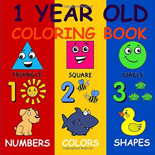 1 Year Old Coloring Book: Baby First Coloring Book (US Edition) (Age Range 0 - 3 years)